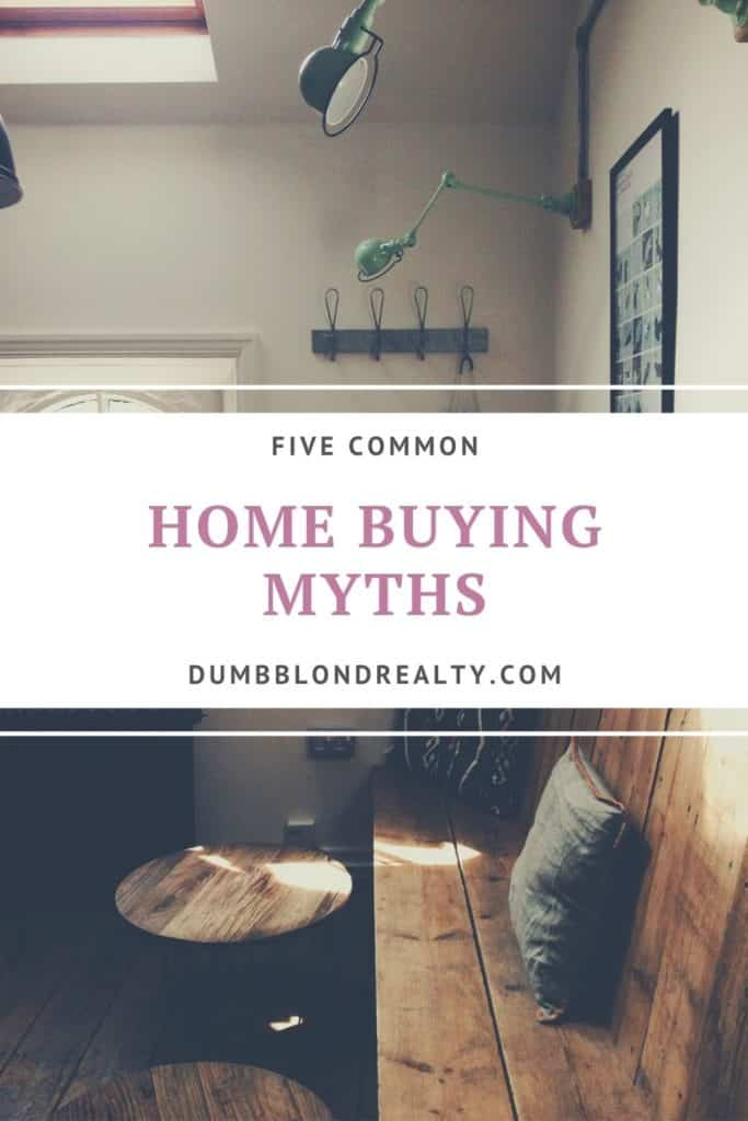 Home Buying Myths: 5 Falsities Holding You Back From Home Ownership / Dumb Blond Realty / In this article, we share five truths for first-time home buyers who are looking for a home buying guide.