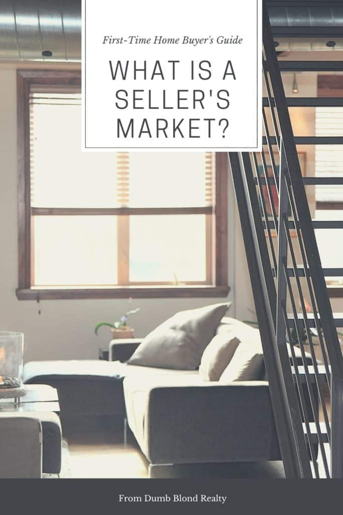 What is a seller's market? Definitions and guidance from the first-time home buyer's guide by Dumb Blond Realty.